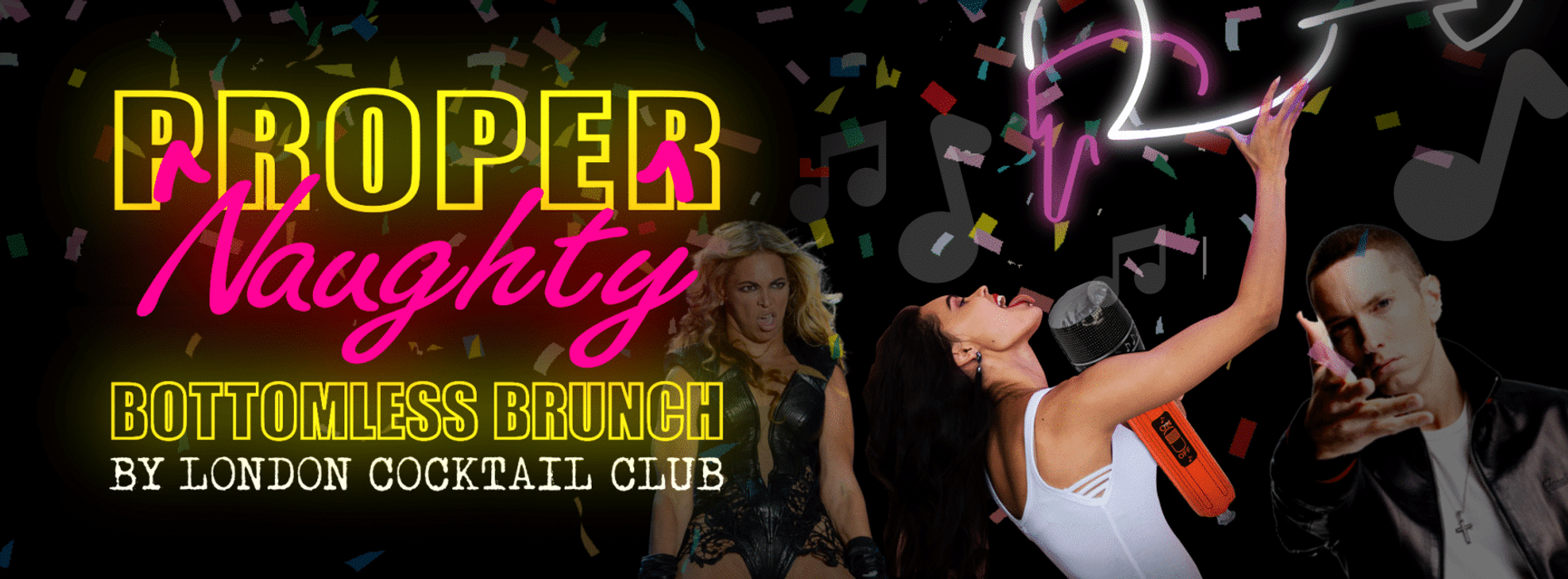 PROPER NAUGHTY BOTTOMLESS BRUNCH's event image